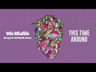 Wiz Khalifa This Time Around Mp3 Download