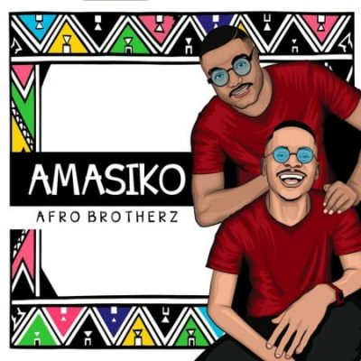 Afro Brotherz Indlela Download