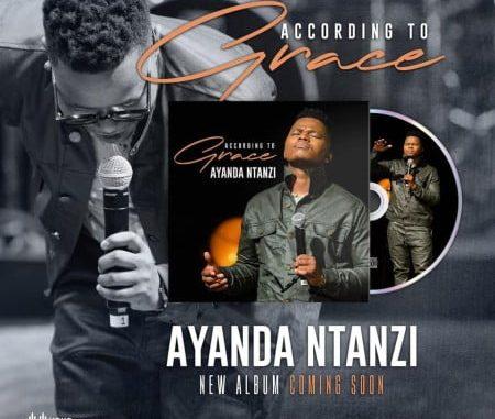 Ayanda Ntanzi According To Grace Album Download