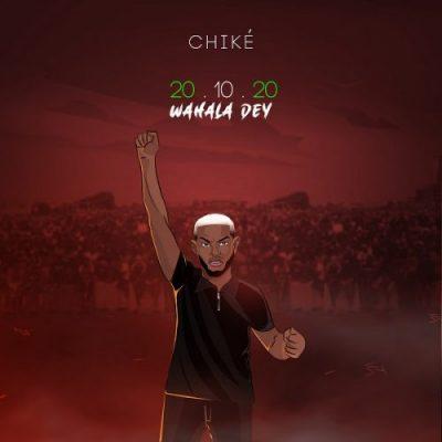 Chike 20.10.20 Wahala Dey Mp3 Download