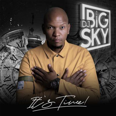 DJ Big Sky It's Time Album Download