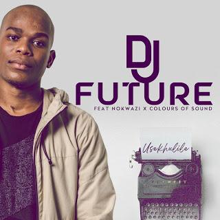 DJ Future Usekhulile Download