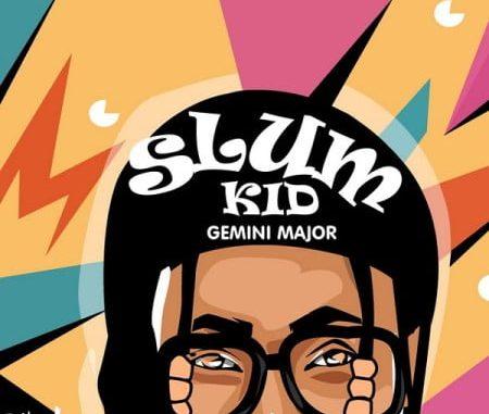 Gemini Major Slum Kid Download