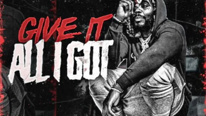 Kevin Gates Give It All I Got Download