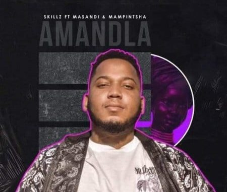 Skillz Amandla Download
