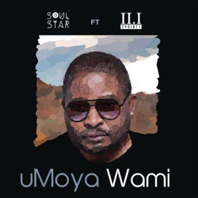 Soul Star uMoya Wami Download
