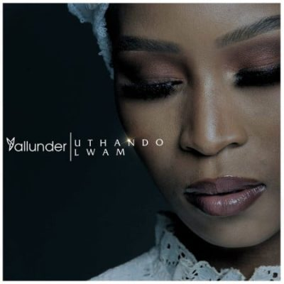 Yallunder Uthando Lwam Ep Download