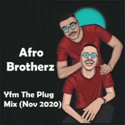 Afro Brotherz Yfm The Plug Mix Download