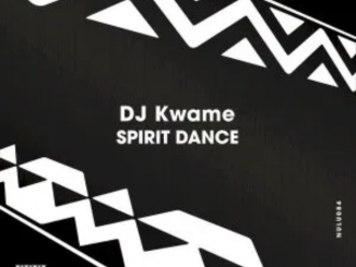 DJ Kwame Spirit Dance Download