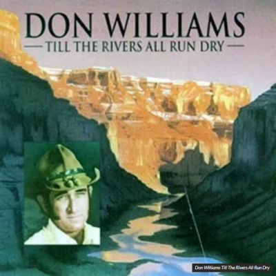 Don Williams Till The Rivers All Run Dry