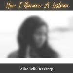 How I Became A Lesbian