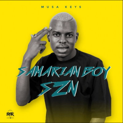 Musa Keys Samarian Boy SZN Ep Download