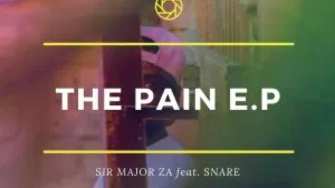Sir Major ZA The Pain Ep Download
