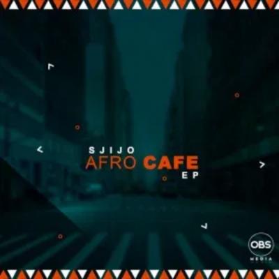 Sjijo Afro Cafe Ep Download