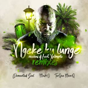 Noxious DJ Ngeke Ku Lunge Mp3 Download