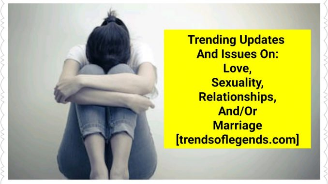 Issues on Love, Sexuality, Relationship & Marriages